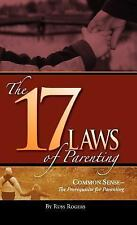 The 17 Laws of Parenting by Russ Rogers (2006, Hardcover)