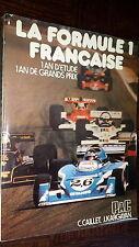 LA FORMULE 1 FRANÇAISE - 1 an d'étude 1 an de grands prix - Caillé Kargayan 1975