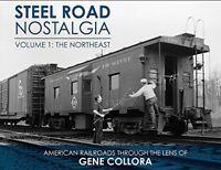 Steel Road Nostalgia, Vol. 1 - The NORTHEAST - 1950s-1970s -- (LAST NEW BOOK)