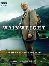 Wainwright: The Man Who Loved the Lakes, Wainwright, Martin, New condition, Book