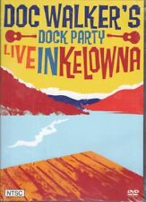 DOC WALKER'S Dock Party Live In Kelowna DVD NEW & SEALED Free Post