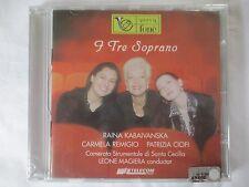 I TRE SOPRANO CD - RAINA KABAIVANSKA - CARMELA REMIGIO - PATRIZIA CIOFI-  NEW