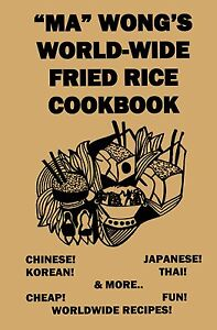 Ma Wong's Fried Rice Cookbook Cinese Giapponese Tailandese Orientali Coreano
