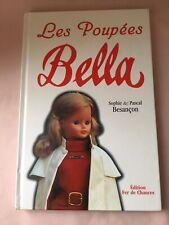 Livre «Les Poupees BELLA» par Sophie et Pascal BESANÇON parfait état