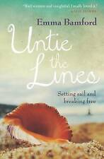 Untie the Lines: Setting Sail and Breaking Free, Emma Bamford, New Book