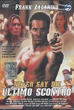 Dvd **ULTIMO SCONTRO ♦ NEVER SAY DIE** con Frank Zagarino nuovo sigillato 1995