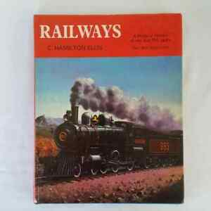Railways a Pictorial History of The First 150 Years by C Hamilton Ellis 1974