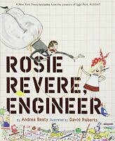 Andrea Beaty - Rosie Revere, Engineer