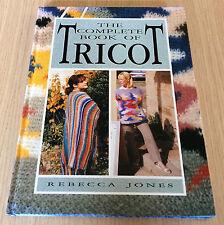 Rebecca Jones - THE COMPLETE BOOK OF TRICOT - Tunisian Crochet & Shepherd's Knit