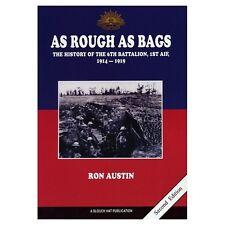 AS ROUGH AS BAGS 6th BATTALION AIF HISTORY WW1 ANZAC Gallipoli Military Book