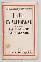 La Vie en Allemagne d'après la Presse allemande. Ed. Plon années 40. Propagande