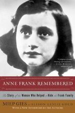 Anne Frank Remembered : The Story of the Woman Who Helped to Hide the Frank...