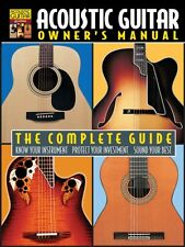 Acoustic Guitar Owner's Manual The Complete Guide Book NEW 000330532