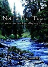 Not Far From Town by Connolly, Brian, A.  New 9781589398658 Fast Free Shipping,,
