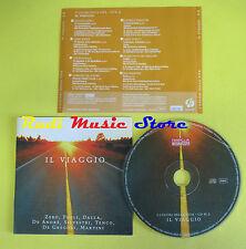 CD IL VIAGGIO 2 compilation PROMO 2005 DALLA PAOLI ZERO SILVESTRI (C3) no mc lp