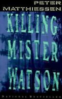 Killing Mister Watson by Matthiessen, Peter