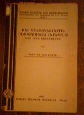 PROF.DR.L.KUMER - DIE VOLVOVAGINITIS GONORRHOICA INFANTUM ,1947 ,IN TEDESCO