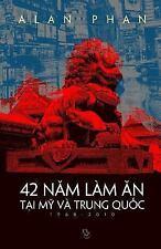 42 Nam Lam an Tai My Va Trung Quoc (1968-2010) by Alan Phan (2015, Paperback)