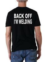 cba30327 Back Off I'm Welding T-Shirt tshirt funny welder weld fabricator pipeliner