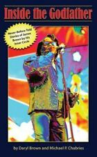 Inside the Godfather : Never Before Told Stories of James Brown by His Inner...