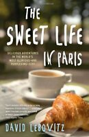 The Sweet Life in Paris: Delicious Adventures in t