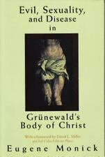 Evil, Sex,  and Disease in Grunewald's Body of Christ, Monick, Eugene, Good Book