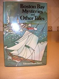 Boston Bay Mysteries and Other Tales By Edward R. Snow Signed First Edition 1977