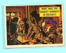 1957 TOPPS ISOLATION BOOTH #13 BIGGEST ROBBERY IN HISTORY  NM