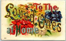 Large Letter Greetings Postcard TO THE LOVED ONES AT HOME Colorful Flowers 1909