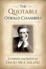 DAVID MCCASLAND, OSWALD CHAMBERS - THE Quotable Oswald NEW