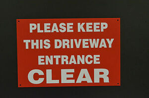 PLEASE KEEP THIS DRIVEWAY ENTRANCE CLEAR plastic or dibond size - 2 sizes access