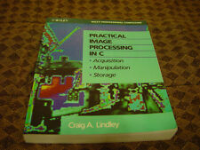 Practical Image Processing in C : Acquisition, Manipulation, Storage Lindley