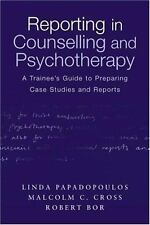 Reporting in Counselling and Psychotherapy: A Trainee's Guide to Preparing Case