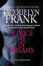 Seduce Me In Dreams: Number 1 in series (Three Worlds Novel), Frank, Jacquelyn,