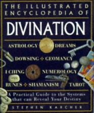 The Encyclopedia of Divination : An Illustrated Guide to the Systems That Can Re