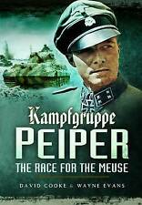 Kampfgruppe Peiper: The Race for the Meuse by David Cooke, Wayne Evans...