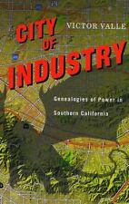 City of Industry: Genealogies of Power in Southern California (Paperback or Soft