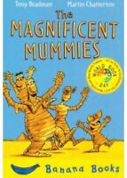The Magnificent Mummies by Tony Bradman 9781405210249 | Brand New