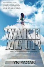 Wake Me Up! : Love and the Afterlife by Lyn Ragan (2014, Paperback)