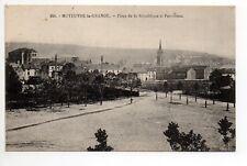 MOYEUVRE GRANDE Gross Moyeuvre Moselle CPA 57 place de la république et panorama