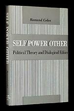 Self - Power - Other : Political Theory and Dialogical Ethics by Coles, Romand