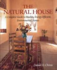The Natural House : A Complete Guide to Healthy, Energy-Efficient, Environmental