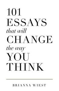 101 Essays That Will Change The Way You Think Paperback Book By Brianna Wiest