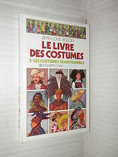LE LIVRE DES COSTUMES Volume Terzo Les costumes traditionnels Jean Louis Besson