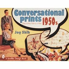 Conversational Prints: Decorative Fabrics of the 1950s (Schiffer Book for Colle
