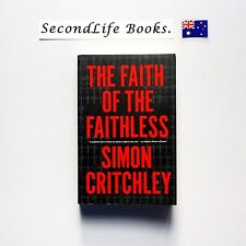 THE FAITH OF THE FAITHLESS ~ Simon Critchley (2014).