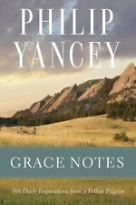 Grace Notes: 366 Daily Inspirations from a Fellow Pilgrim by Philip Yancey...