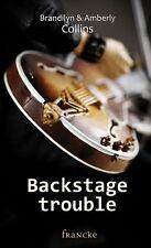 Backstagetrouble von Brandilyn Collins und Amberly Collins (2013, Taschenbuch)