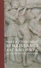 Make a Joyful Noise: Renaissance Art and Music at Florence Cathedral (High Museu