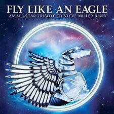 Fly Like An Eagle  An AllStar Tribute To Steve Miller Band [CD]
